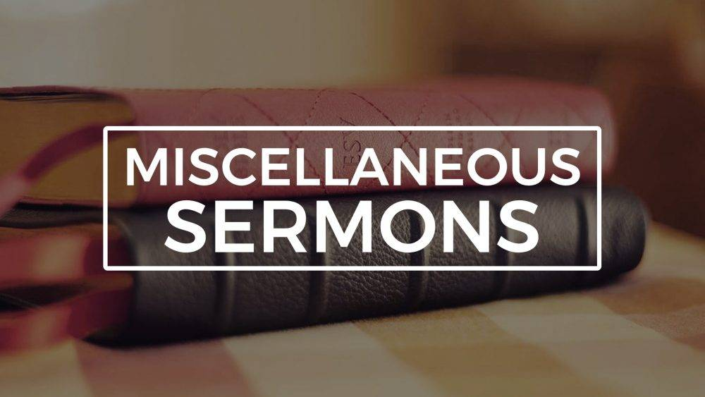 2020 Miscellaneous Sermons