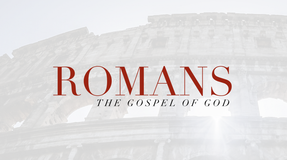 The Gospel of God (A Study Series on Romans)