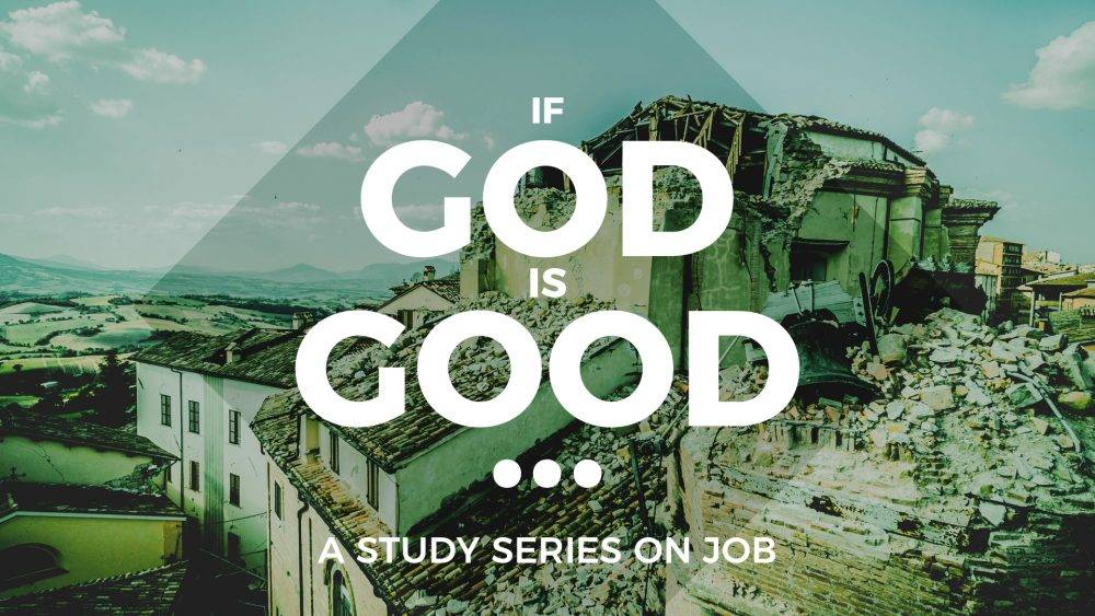 If God Is Good... (A Study Series on Job)