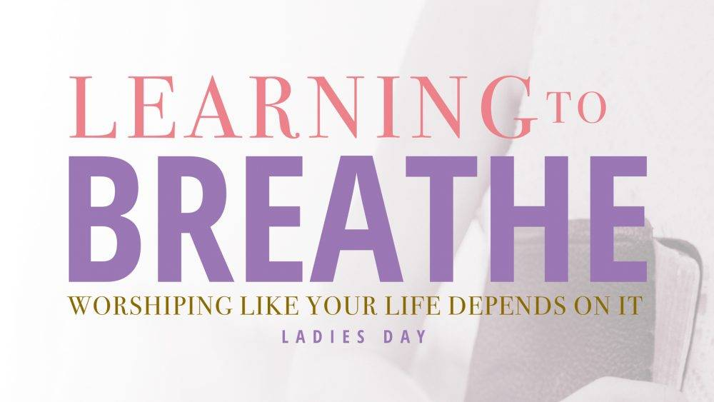 (Ladies Only) Learning to Breathe