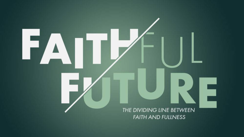 Faithful Future