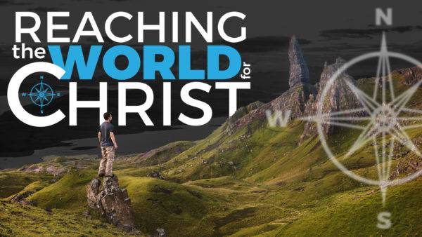 Reaching the World for Christ