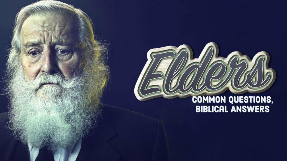 Elders: Common Questions, Biblical Answers Image