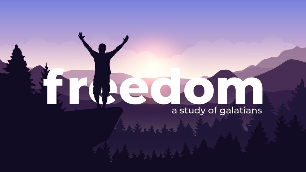 Freedom: A Study of Galatians