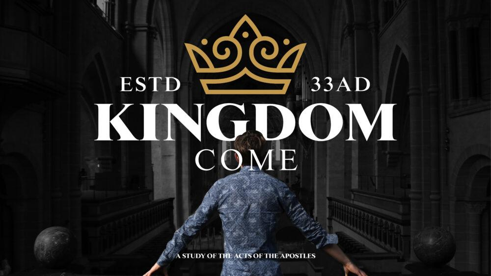 Kingdom Come: How the Early Church Exploded Onto the Scene